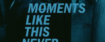"""The poster for """"Moments Like This Never Last."""